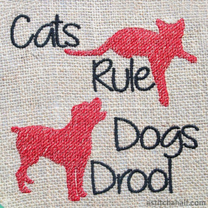 Cats Rule Dogs Drool - a-stitch-a-half