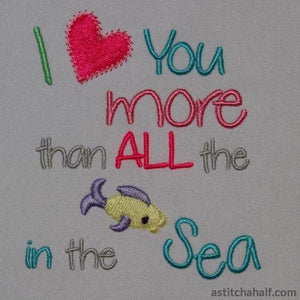 I Love You More Than All The Fish In Sea Embroidery Fill