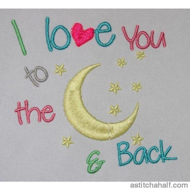 I love you to the moon and back - a-stitch-a-half
