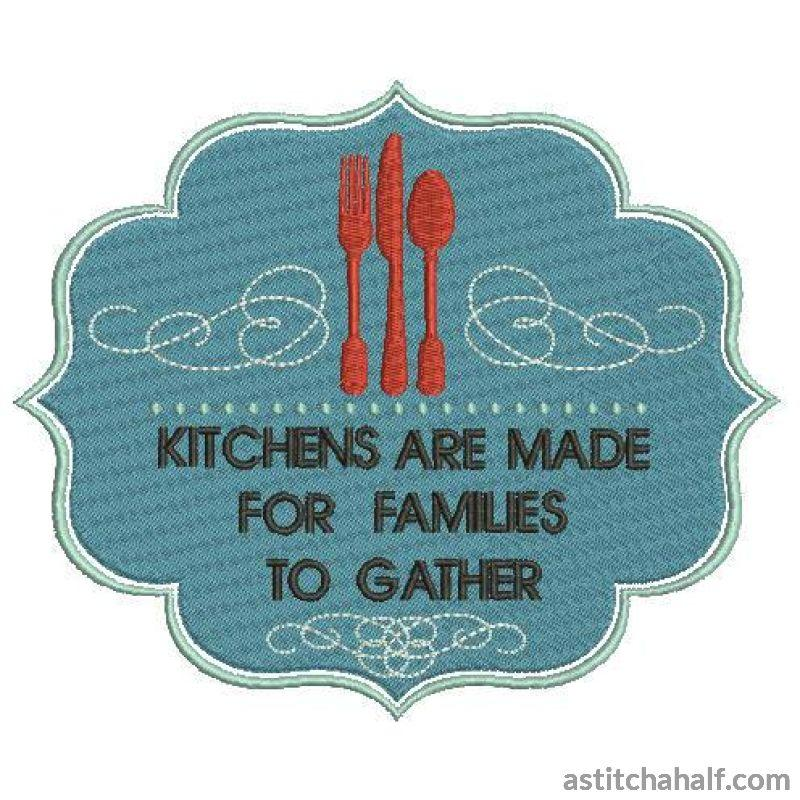 Kitchens Are Made For Families To Gather Embroidery Fill