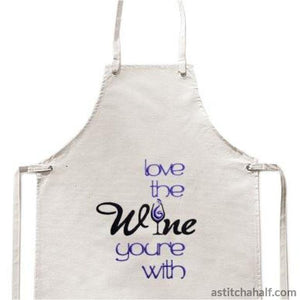 Love The Wine Youre With Embroidery Fill