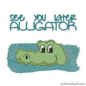 See You Later Alligator Embroidery Fill
