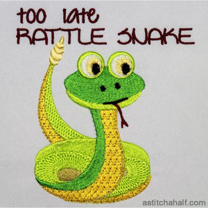 Too late rattle-snake - a-stitch-a-half