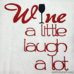 Wine A Little Laugh Lot Embroidery Fill