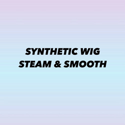 SYNTHETIC WIG STEAM & SMOOTH