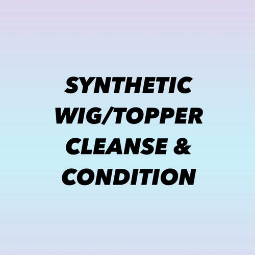 SYNTHETIC WIG / TOPPER CLEANSE & CONDITION