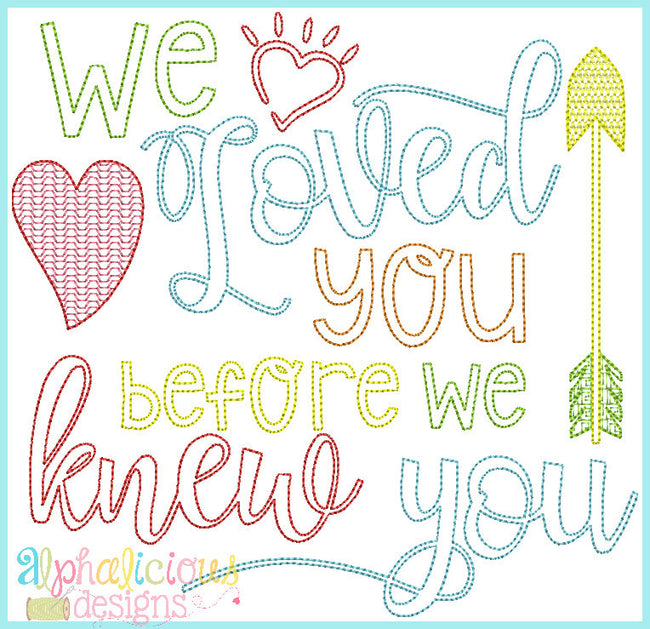 We Loved You Before We Knew You- Adoption Word Art - Alphalicious Designs
