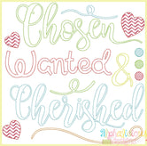 Chosen Wanted & Cherished- Adoption Word Art