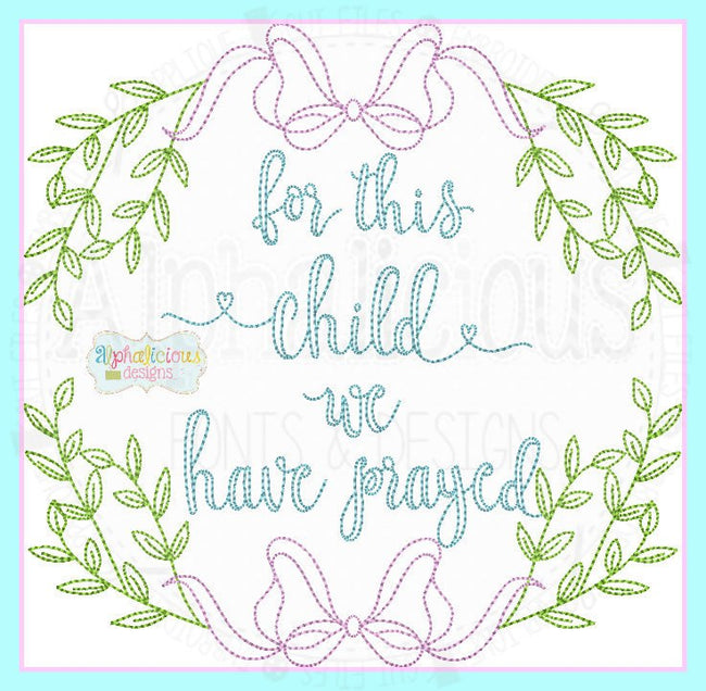 For This Child I Have Prayed Laurel - Alphalicious Designs