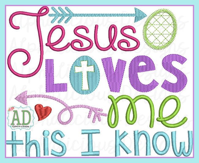 Jesus Loves Me This I Know - Alphalicious Designs