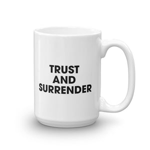 Trust and Surrender 15oz Mug