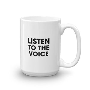 Listen To The Voice 15oz Mug