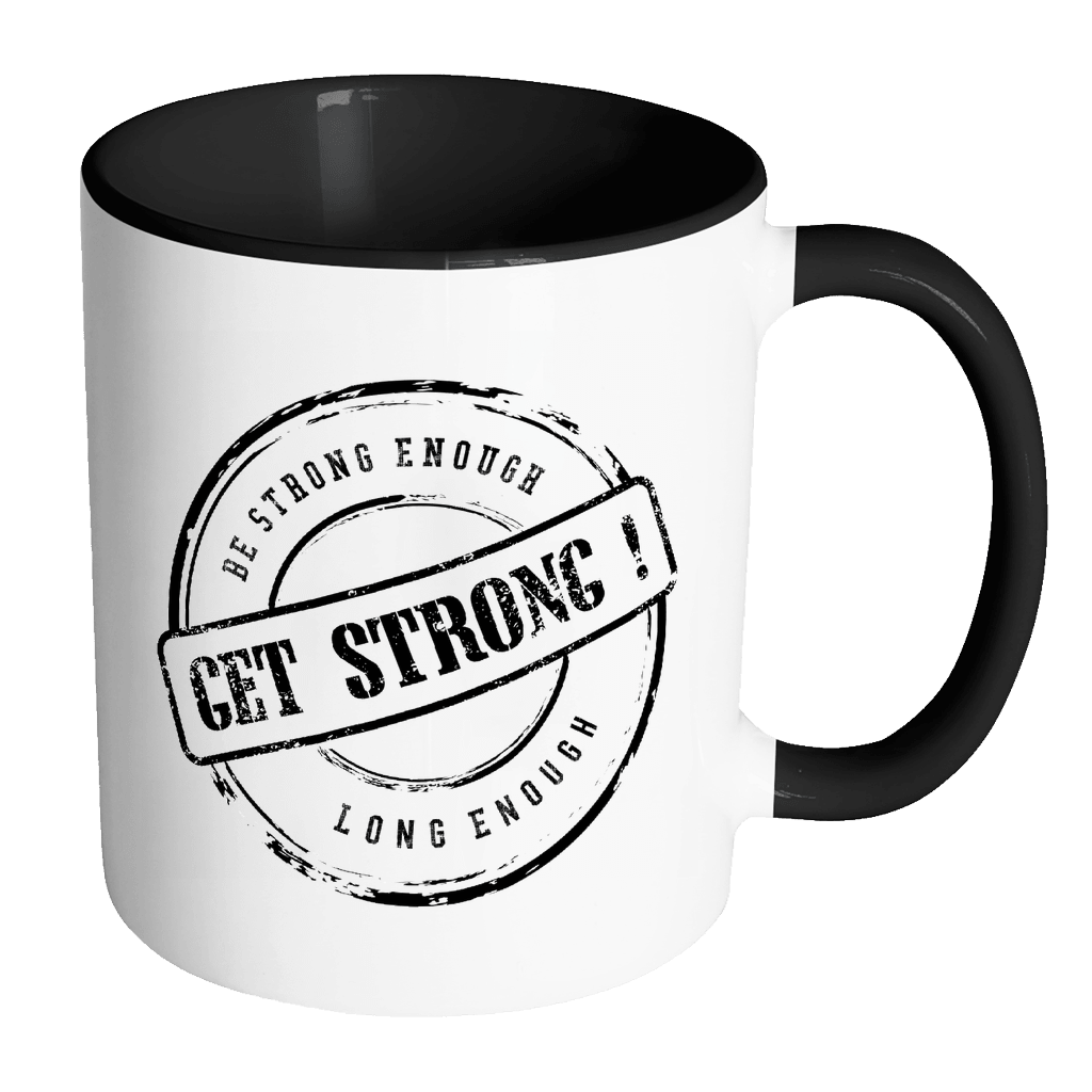 Be Strong Enough Long Enough Motivational Mugs - GETSTRONG