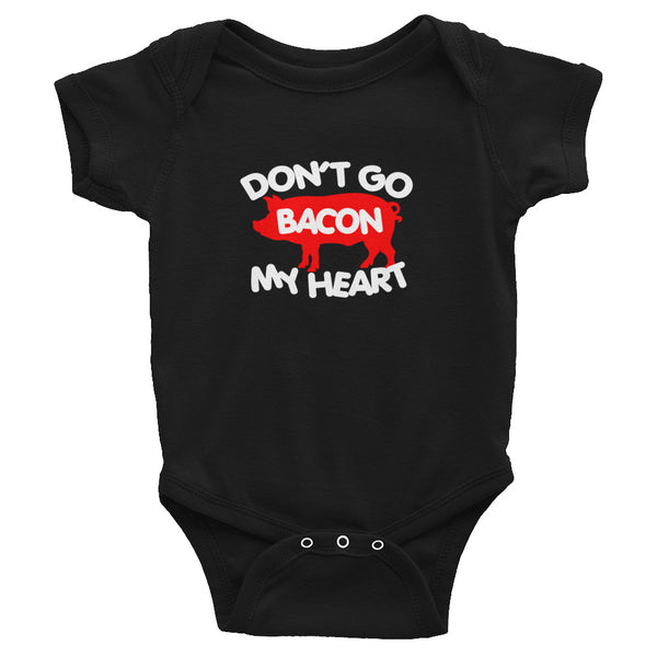 Don't Go Bacon My Heart - Infant Bodysuit
