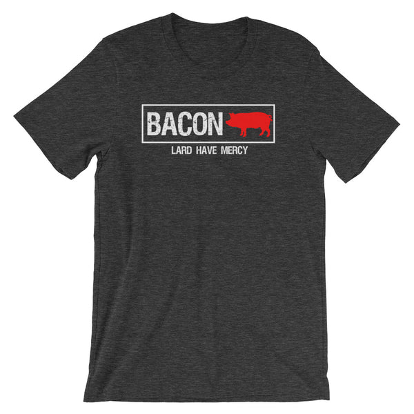 Bacon, Lard Have Mercy - Short-Sleeve Unisex T-Shirt