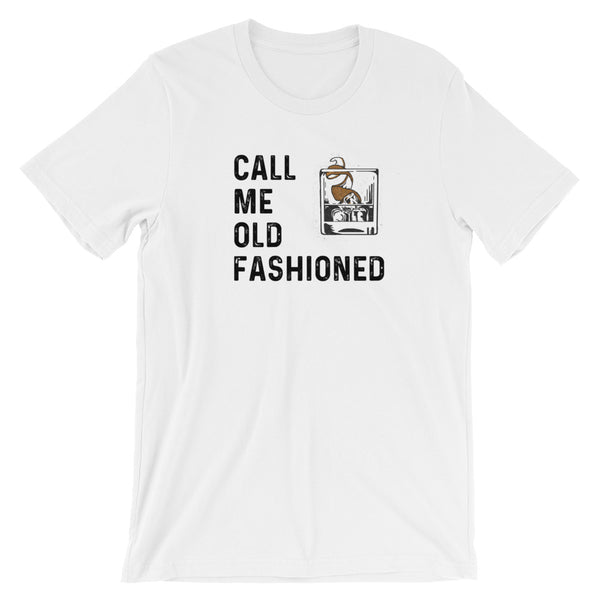 Call Me Old Fashioned - Short-Sleeve Unisex T-Shirt