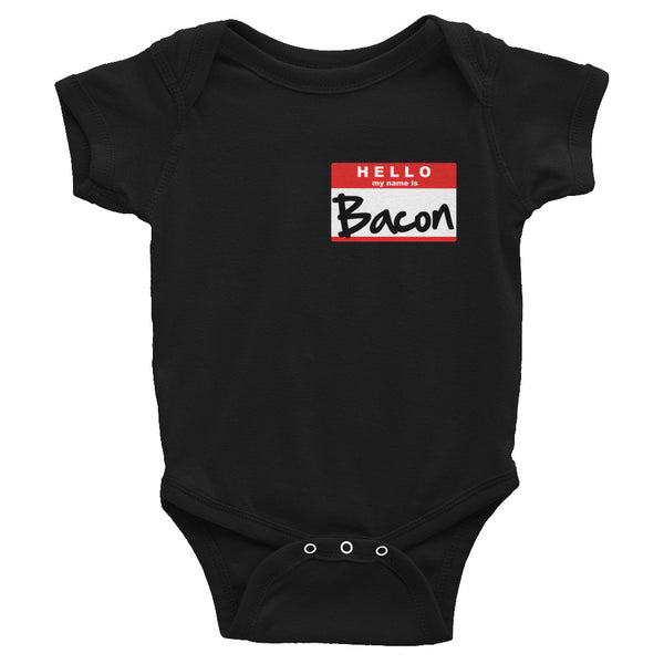 Hello, My Name is Bacon - Infant Bodysuit
