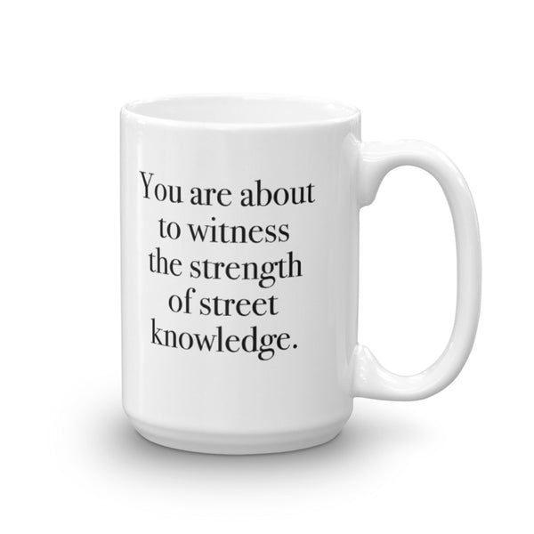 Street Knowledge - 15 Oz. Mug
