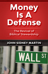 "MONEY IS A DEFENSE ""The Revival of Biblical Stewardship"" - Money Is A Defense"