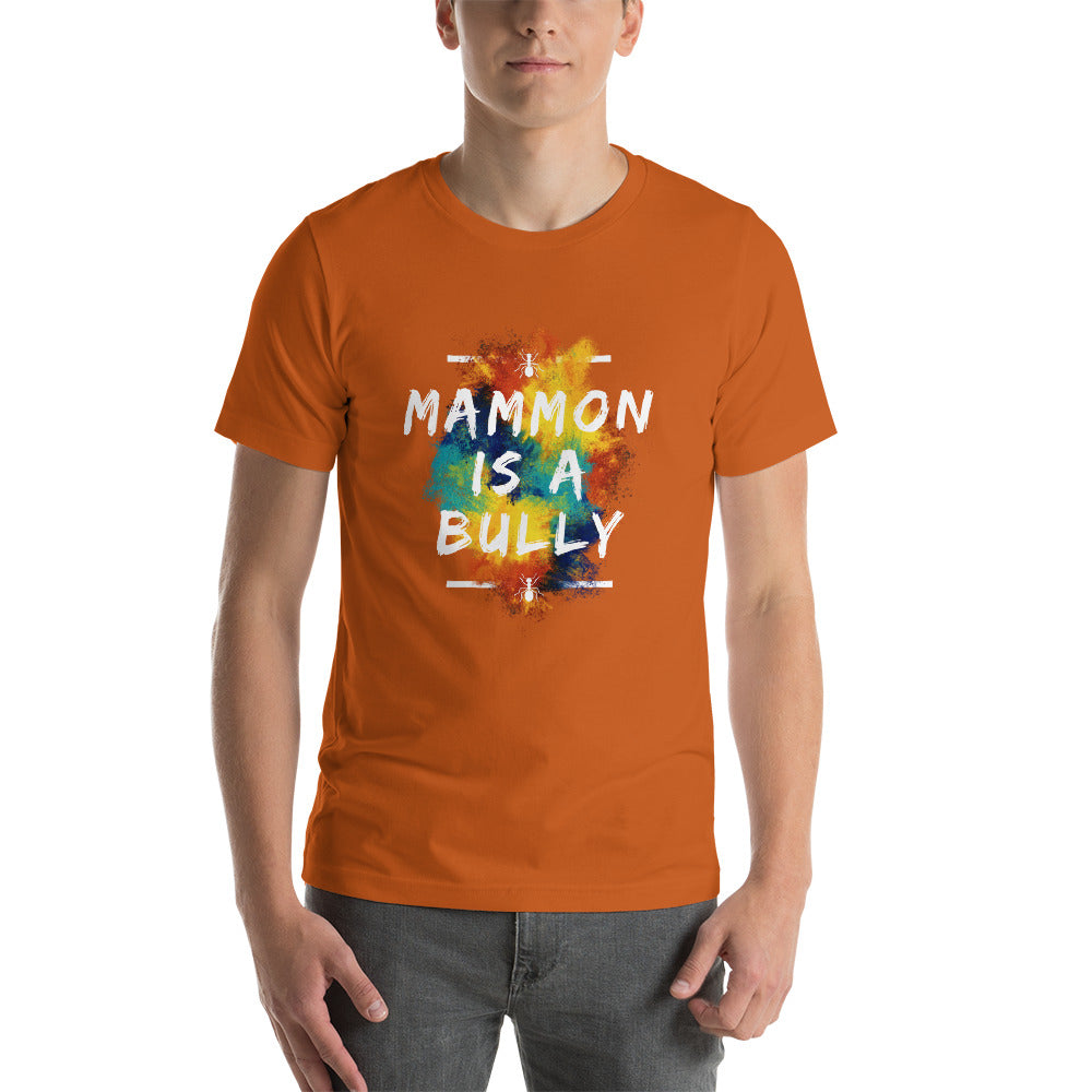 Mammon Is A Bully Short-Sleeve Unisex T-Shirt - Money Is A Defense