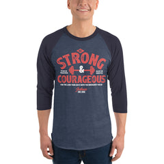 Strong and Courageous 3/4 sleeve raglan shirt
