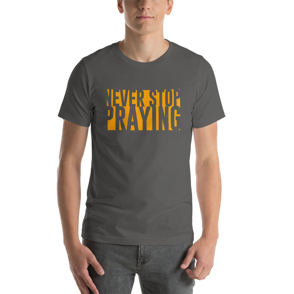 Never Stop Praying Organge Short-Sleeve T-Shirt