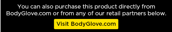 You can also purchase this product directly from BodyGlove.com