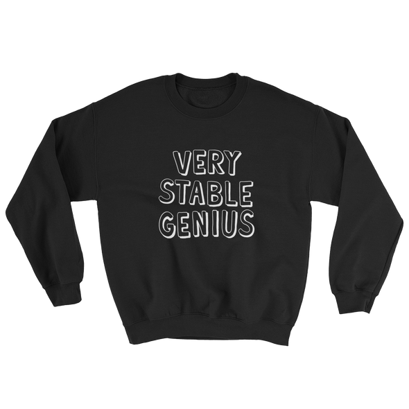Sweatshirt Very Stable Genius