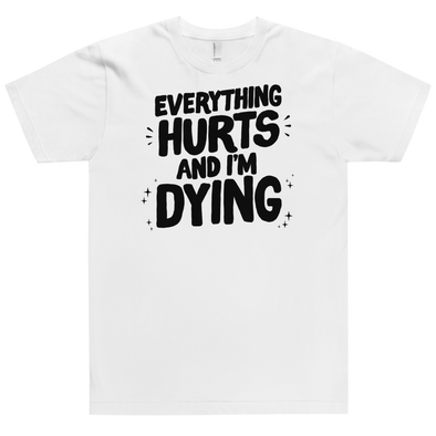 Fitted T-Shirt Everything Hurts