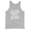 Unisex Tank Everything Hurts