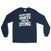 Longsleeve Everything Hurts (white lettering)