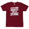Fitted Tshirt Everything Hurts