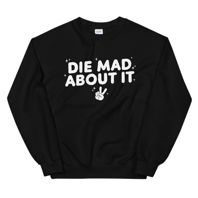 Sweatshirt Die Mad About It