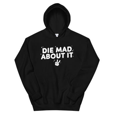 Hoodie Die Mad About It