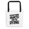 Tote bag Everything Hurts