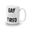 Mug Gay and Tired