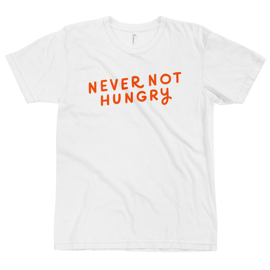Fitted T-Shirt Never Not Hungry