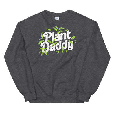 Sweatshirt Plant Daddy (white lettering)