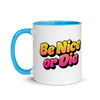 Mug Be Nice or Die (Colored Inside)