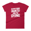 Women's Tshirt Everything Hurts