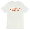 Basic T-Shirt Never Not Hungry