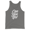 Unisex Tank Can You Not