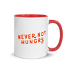 Mug Never Not Hungry (Colored Inside)
