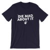 Basic T-Shirt Die Mad About It
