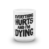 Mug Everything Hurts