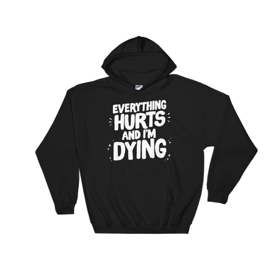 Hoodie Everything Hurts