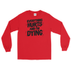 Longsleeve Everything Hurts (black lettering)