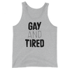 Unisex Tank Gay and Tired