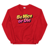 Sweatshirt Be Nice or Die
