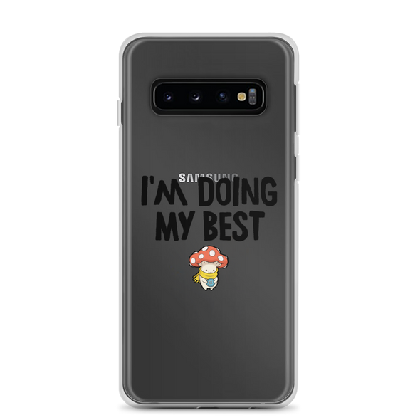 Samsung Case Doing my Best